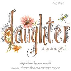 The Daughter Print is an original design painted by Pam Coxwell. -The watermark seen on the sample photo will not appear on the print you receive.all designs copyright pam coxwell designs - thank you for not copying or duplicating in any form Scripture Art, Bible Art, Scripture Doodle, Scripture Painting, Bible Crafts, Bibel Journal, I Love My Daughter, My Beautiful Daughter, Happy Birthday Daughter From Mom