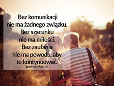 Bez komunikacji nie ma żadnego związku. Life Without You, Life Is Good, My Life, Love Is Sweet, Love You, Inspirational Thoughts, Friends Forever, Boss Lady, Love Story