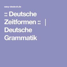 :: Deutsche Zeitformen :: │ Deutsche Grammatik