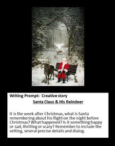 Writing Prompt: Creative Story -- Santa Claus and his Reindeer -- 5th Grade Writing Prompts, Photo Writing Prompts, Third Grade Writing, Journal Writing Prompts, Narrative Writing, Writing Workshop, Christmas Writing Prompts, Creative Writing Ideas, Cool Writing