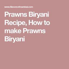 Prawns Biryani Recipe, How to make Prawns Biryani