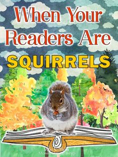Have you ever sat on a park bench in the fall and watched the squirrels? They are fascinating. They chatter, and chastise each other. Reading Resources, Teacher Resources, Teacher Blogs, Elementary Schools, Elementary Teacher, Readers Workshop, Interactive Activities, Language Arts, English Language