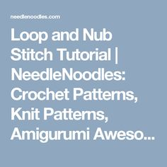 Crochet Nub Stitch : Loop and Nub Stitch Tutorial by rosanne Crochet Stitches Pinterest ...