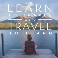 Learn to travel and travel to learn