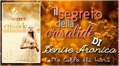 Segnalazione Made in Italy ---->> ''Il segreto della Crisalide'' di Denise Aronica