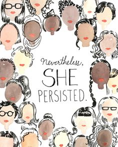 She was warned. Nevertheless, she persisted. Onwards, always.