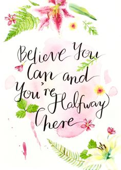 Believe you can and you're halfway there Art Print/ Poster