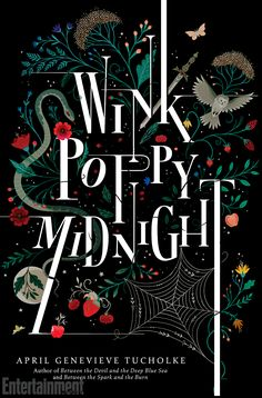 April Genevieve Tucholke's third novel will hit shelves next year, and EW has your exclusive first look at the cover as well as what's inside the pages of the upcoming YA mystery, Wink Poppy Midnight.