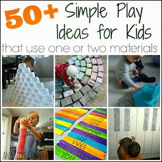 50+ simple play ideas for kids that use one or two materials.  Great inside and outside activities for children at home or in daycare or preschool settings.