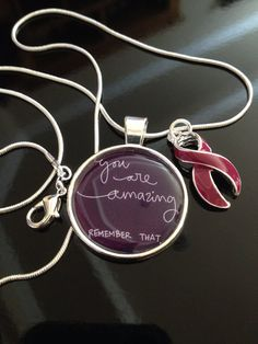 You are amazing remember that pendant with burgundy ribbon charm   Burgundy ribbon represents: Hospice care, multiple myeloma, plasmacytoma, cesarian sections,  headaches and migraines, adhesions, thrombophilia and other coagulation or blood factor disorders, meningitis, polio survivor, Post-Polio Syndrome, Hughes Syndrome, brain aneurysm, Hirschsprung's Disease (Congenital Megacolon), children undiagnosed or misdiagnosed with rare disorders or diseases, amyloidosis, hemangioma.