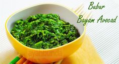 Bubur Bayam Avocad :: Spinach Porridge Avocado :: Klik link di atas untuk mengetahui resep bubur bayam avocad