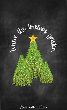 Where the Treetops Glisten Free Chalkboard Printable | Use for easy DIY wall art, cards, crafts, screensavers and more!