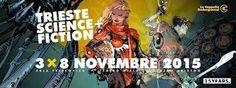 """Si svolgerà dal 3 all'8 novembre 2015 la quindicesima edizione del festival internazionale della fantascienza """"Trieste Science+Fiction"""", organizzato e promosso da La Cappella Underground. Trieste diventerà la capitale europea del cinema fantastico, con..."""