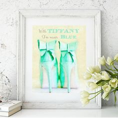Shoe Fashion Quote Tiffany Print Aqua Blue Fashion Art