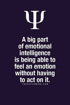 A big part of emotional intelligence is being able to feel an emotion without having to act on it. Fun Psychology facts here. A big part of emotional intelligence is being able to feel an emotion without having to act on it. Fun Psychology facts here. Psychology Says, Psychology Fun Facts, Psychology Quotes, Motivation In Psychology, Quotes Motivation, Motivation Inspiration, Great Quotes, Quotes To Live By, Me Quotes