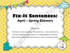 Fix-it Sentences - April (Spring Showers) from 3rd Grade Gridiron on TeachersNotebook.com -  (5 pages)  - Help your students practice their language arts and grammar skills with this center!  Your students find punctuation, spelling, and capitalization errors in the sentences.