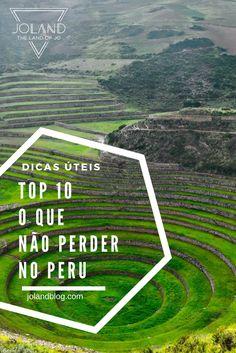 Um artigo com um Top 10 de coisas a não perder e locais a visitar numa viagem pelo Peru, na América do Sul!