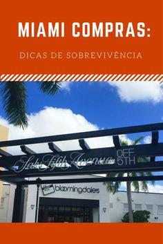 Shopping in Miami: a survival guide!/ Miami Compras: um guia de sobrevivência!