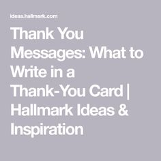 Thank-You Messages: What to Write in a Thank-You Card Stuck on what to write in a thank you card? Express your gratitude with these thank you messages and ideas from Hallmark card writers. Thank You Quotes For Coworkers, Thank You Quotes For Helping, Thank You Card Sayings, Thank You Messages Gratitude, Sympathy Thank You Cards, Words Of Gratitude, Writing Thank You Cards, Thank You For Gift, Sympathy Notes