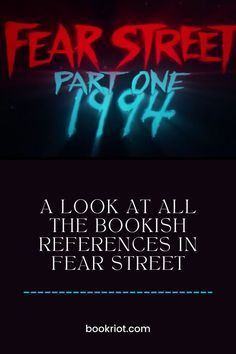 Loving FEAR STREET on Netflix? Have you caught these bookish references throughout?