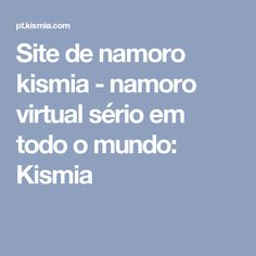 Site de namoro kismia - namoro virtual sério em todo o mundo: Kismia