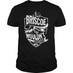 Its A BRISCOE Thing You Wouldnt Understand Tshirt #name #tshirts #BRISCOE #gift #ideas #Popular #Everything #Videos #Shop #Animals #pets #Architecture #Art #Cars #motorcycles #Celebrities #DIY #crafts #Design #Education #Entertainment #Food #drink #Gardening #Geek #Hair #beauty #Health #fitness #History #Holidays #events #Home decor #Humor #Illustrations #posters #Kids #parenting #Men #Outdoors #Photography #Products #Quotes #Science #nature #Sports #Tattoos #Technology #Travel #Weddings…