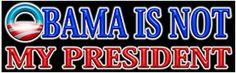 NOT MY PRESIDENT!!
