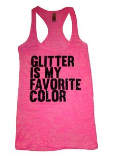 Glitter is my favorite color -hot pink burnout tank-black glitter