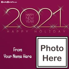 Best Wish You All Photo Frame Celebration New Year 2021, Write Name On Latest Happy New Year Pictures, Latest Amazing Greeting Cards 2021 Unique Whatsapp Status Download Free, Make Your Name Text Generator Online Photo Frame Creator Happy New Year Wallpapers, Welcome 2021 Pic Edit App Name With Photo Frame.