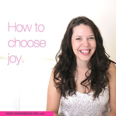 This video is short and sweet, and gets straight to the point: joy is your birthright, but you've got to choose it. Learn more: http://www.yourcourageouslife.com/how-to-choose-joy/ #courageousliving
