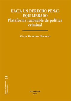 Hacia un derecho penal equilibrado : plataforma razonable de política criminal / César Herrero Herrero