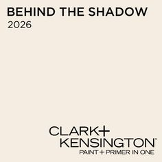 Behind The Shadow 2026 by Clark+Kensington