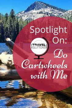 Do Cartwheels With Me is a Travel blog aimed at inspiring others to live the most adventure-filled life possible. Follow Trish on her adventures.