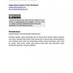 ikatlah ilmu dengan menuliskannya 1 Tutorial Membuat Data Center dengan Samba di Linux Debian Angga Satria Laksana & Devi Nurlitasari angga.labkom@gmail. http://slidehot.com/resources/tutorial-membuat-data-center-dengan-samba-di-linux-debian.59806/