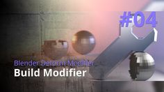 Blender Generate Modifier #04 - Build Modifier