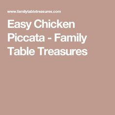 Easy Chicken Piccata - Family Table Treasures