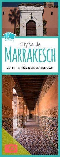 27 wertvolle Tipps zur Altstadt und Neustadt und was du auf keinem Fall bei deinem Städtetrip in Marrakesch verpassen solltest.  #Marrakesch #Städtetrip #Marokko #Afrika