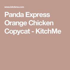 Panda Express Orange Chicken Copycat - KitchMe