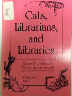 Cats, Librarians, and Libraries: Essays for and About the Library Cat Society (Haworth, 1992)