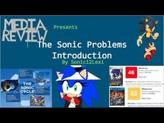 Sonic's Problems over the years and how to properly fix him as I am an optimistic person
