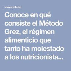 Conoce en qué consiste el Método Grez, el régimen alimenticio que tanto ha molestado a los nutricionistas | Emol.com Menu Dieta, Health, Mary, Gym, Fitness, Dietitian, Healthy Dieting, Food Items, Metabolism