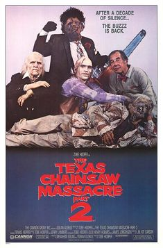 The Texas Chainsaw Massacre 2 (this is the corniest damn movie but it makes me laugh every time)