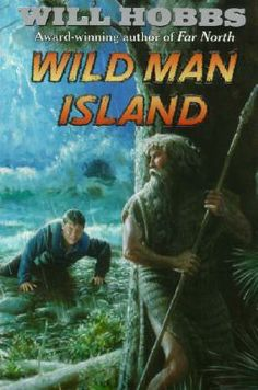 """Wild Man Island"" By: Will Hobbs; J Fiction - Hobbs  http://find.minlib.net/iii/encore/record/C__Rb2084103"