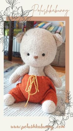 Knitted Teddy Bear Toy: Pattern by Polushkabunny Teddy Bear Knitting Pattern, Knitted Teddy Bear, Teddy Bear Toys, Knitting Patterns, Stuffed Toys Patterns, Doll Clothes, Dolls, Animals, Baby Dolls