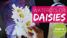 How to paint DAISIES in watercolors Part 3