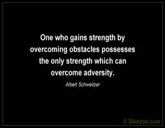 One who gains strength by overcoming obstacles possesses the only strength which can overcome adversity. Fear Quotes, Overcoming Obstacles, Grief Loss, Always Remember, Motivation Inspiration, Wise Words, Strength, Cards Against Humanity, Thoughts