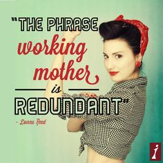 """The phrase working mother is redundant"" -- Donna Reed #MothersDay"