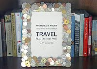 This would be a fun way to get rid of all my old coins that can no longer be used.  Would make a great frame for travel pics.