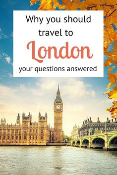 Thinking of travel to London? I've answered you most pressing questions and provided some insider tips.