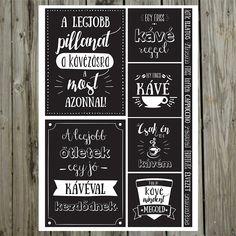 NőiCsizma | Kávézzunk! kártyák I Love Coffee, Coffee Art, Coffee Time, Cafe Design, Pyrography, Diy And Crafts, Sweet Home, Lettering, Writing